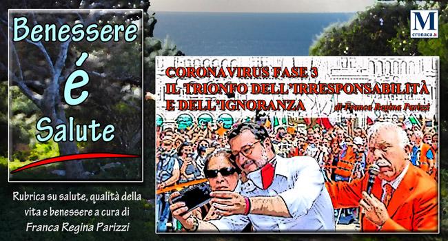 Coronavirus Fase 3 Il Trionfo Dell Irresponsabilita E Dell Ignoranza Mediterraneo Cronaca