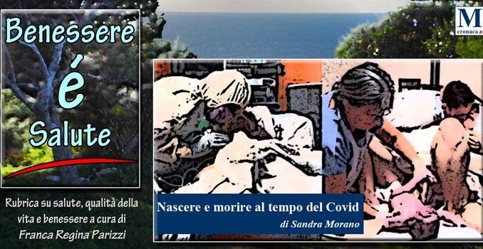 Nascere E Morire Al Tempo Del Covid Mediterraneo Cronaca
